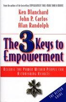 The 3 Keys to Empowerment by Ken Blanchard and Alan Randolph