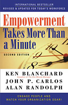 Empowerment Takes More Than a Minute by Ken Blanchard and Alan Randolph