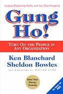 Gung Ho! Turn on the People in Your Organization