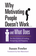 Why Motivating People Doesn't Work